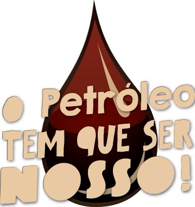 Vaquinha digital: ajude a campanha 'O Petróleo tem que ser nosso' w