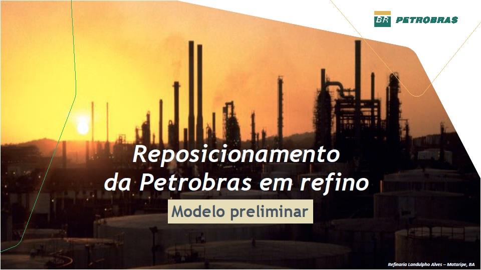 Quatro refinarias já estão na mira: RNEST e RLAM no Nordeste, e REPAR e REFAP no Sul modelo preliminar